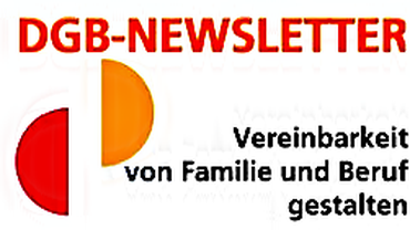 Familie und Beruf im Blick: Der Newsletter des Vereinbarkeits-Prokekts des DGB