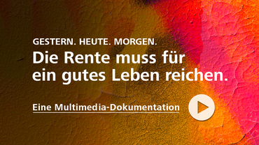 Zurück in die Zukunft für eine gute Rente - Multimedia-Dokumentation
