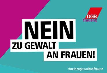 Nein zu Gewalt an Frauen DGB Aktion Schild